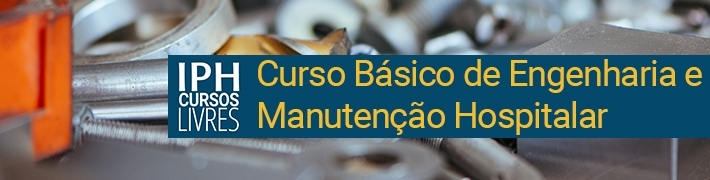 Curso Básico de Engenharia e Manutenção Hospitalar - 07 e 08 de abril de 2018